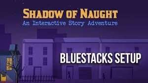 (Android) Shadow Of Naught - An Interactive Story Adventure