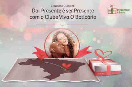 Promoção Dar Presente É Ser Presente Com O Clube Viva O Boticário