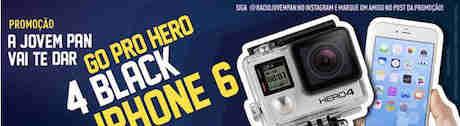 Promoção Jovem Pan Vai Te Dar Iphone 6 E Go Pro Hero