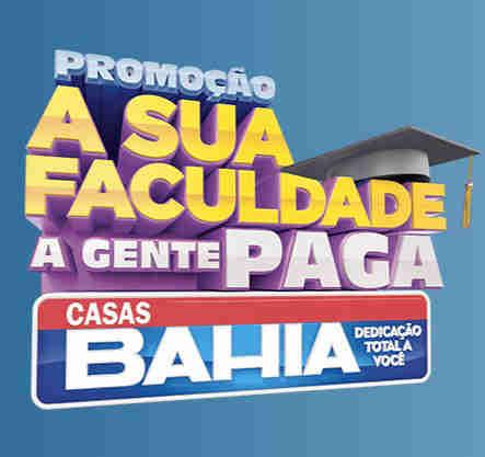 Promoção Casas Bahia A Sua Faculdade A Gente Paga