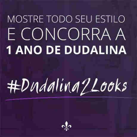 Promoção Dudalina 2 Looks