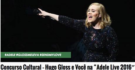 Concurso Cultural Hugo Gloss E Você Na Adele Live 2016