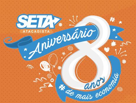 Promoção Aniversário 8 Anos Seta Atacadista