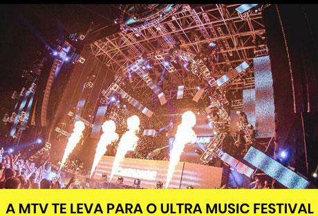 Promoção Mtv Te Leva Para O Ultra Music Festival