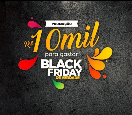 Promoção Black Friday De Verdade 10 Mil Para Gastar
